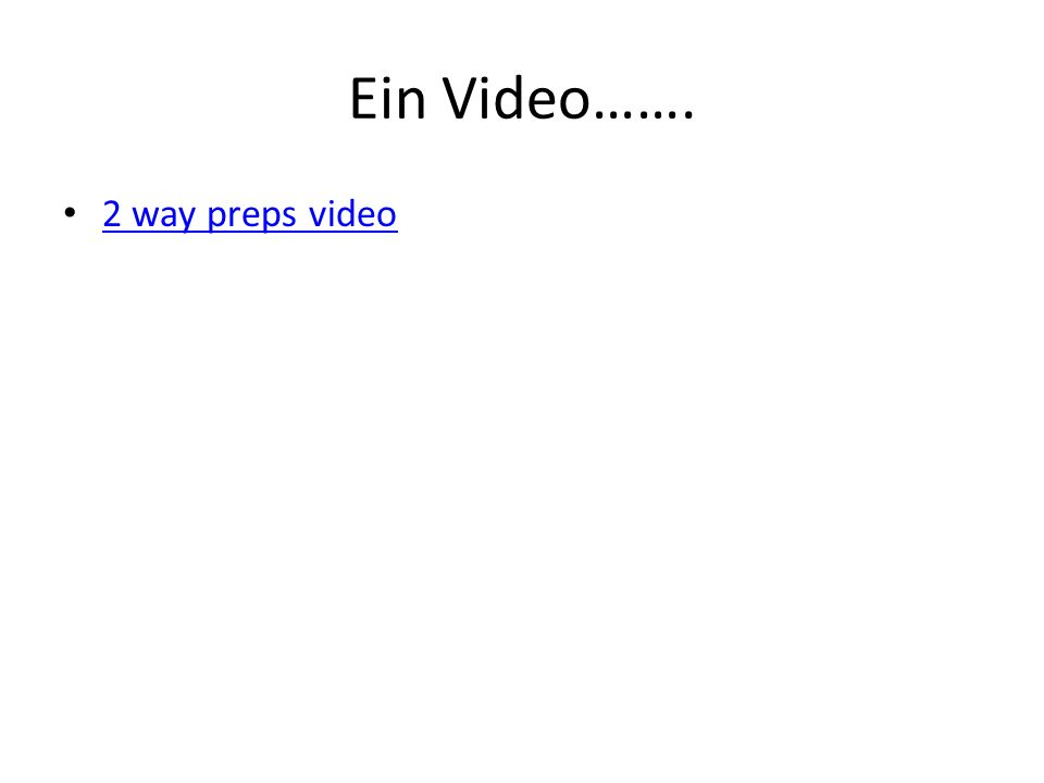 Ein Video……. 2 way preps video