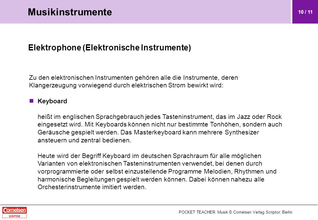 Elektrophone (Elektronische Instrumente) Zu den elektronischen Instrumenten gehören alle die Instrumente, deren Klangerzeugung vorwiegend durch elektr