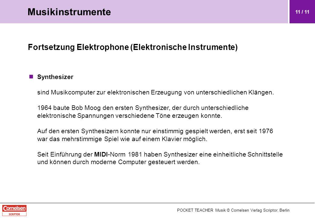 Fortsetzung Elektrophone (Elektronische Instrumente) Synthesizer sind Musikcomputer zur elektronischen Erzeugung von unterschiedlichen Klängen. 1964 b