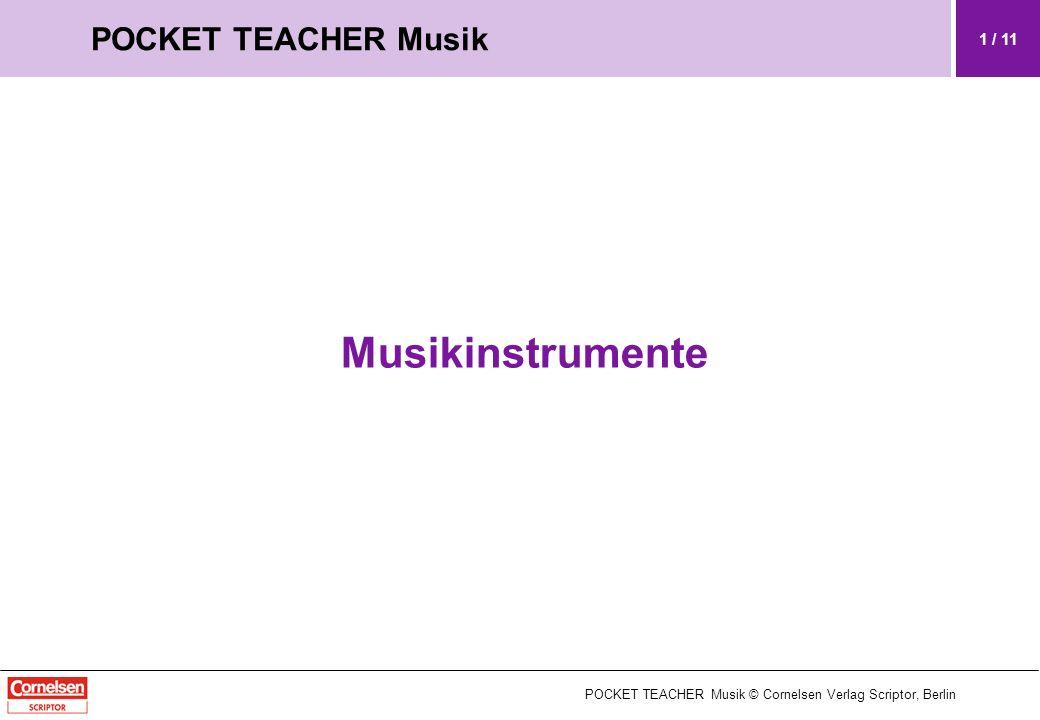 Musikinstrumente POCKET TEACHER Musik © Cornelsen Verlag Scriptor, Berlin 1 / 11 POCKET TEACHER Musik