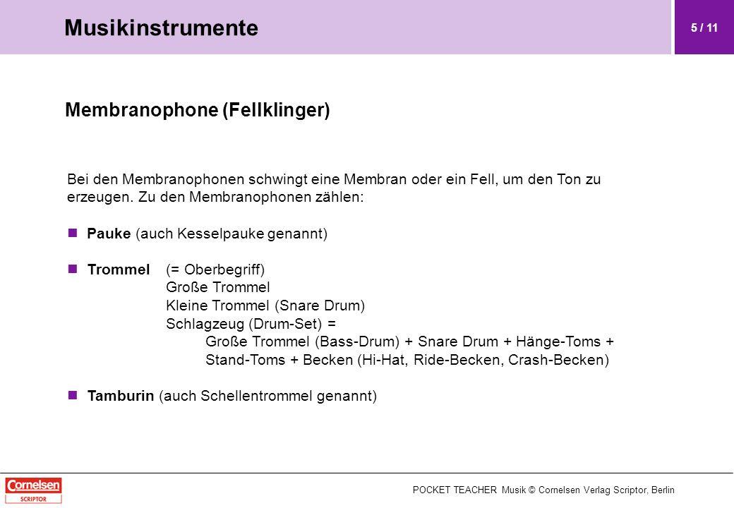 Membranophone (Fellklinger) Bei den Membranophonen schwingt eine Membran oder ein Fell, um den Ton zu erzeugen. Zu den Membranophonen zählen: Pauke (a