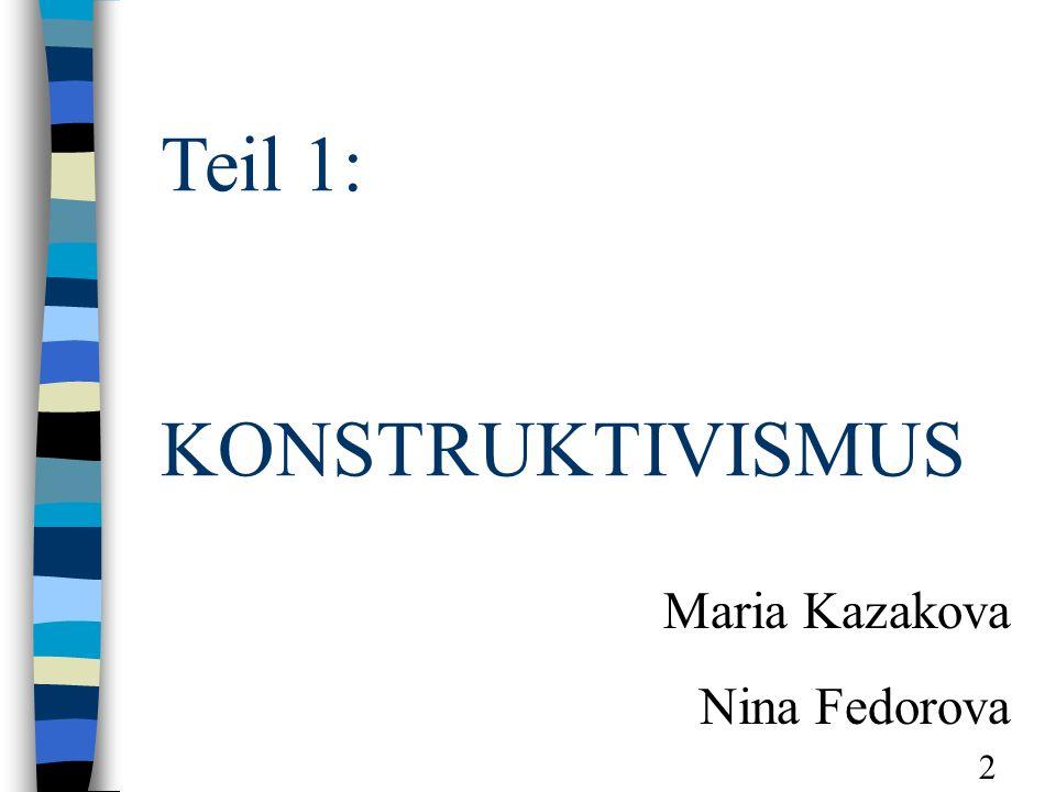 Konstruktivismus: Schwerpunkte Kommunikation intersubjektives Verhalten die durch Kommunikation ausgeübte Macht 3 Analyseebene: Sozialgruppen