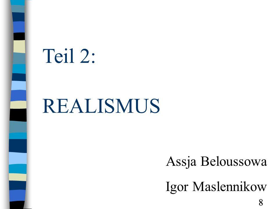 88 Teil 2: REALISMUS Assja Beloussowa Igor Maslennikow