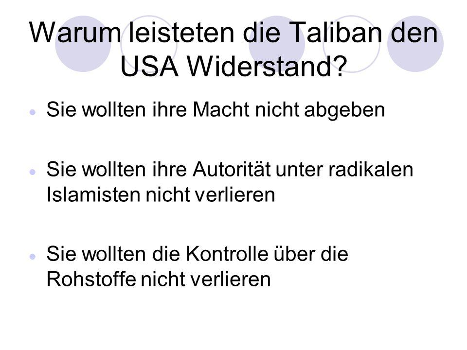 Warum leisteten die Taliban den USA Widerstand.