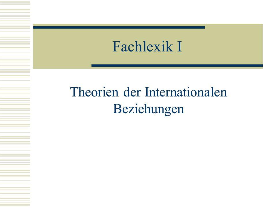 Fachlexik I Theorien der Internationalen Beziehungen