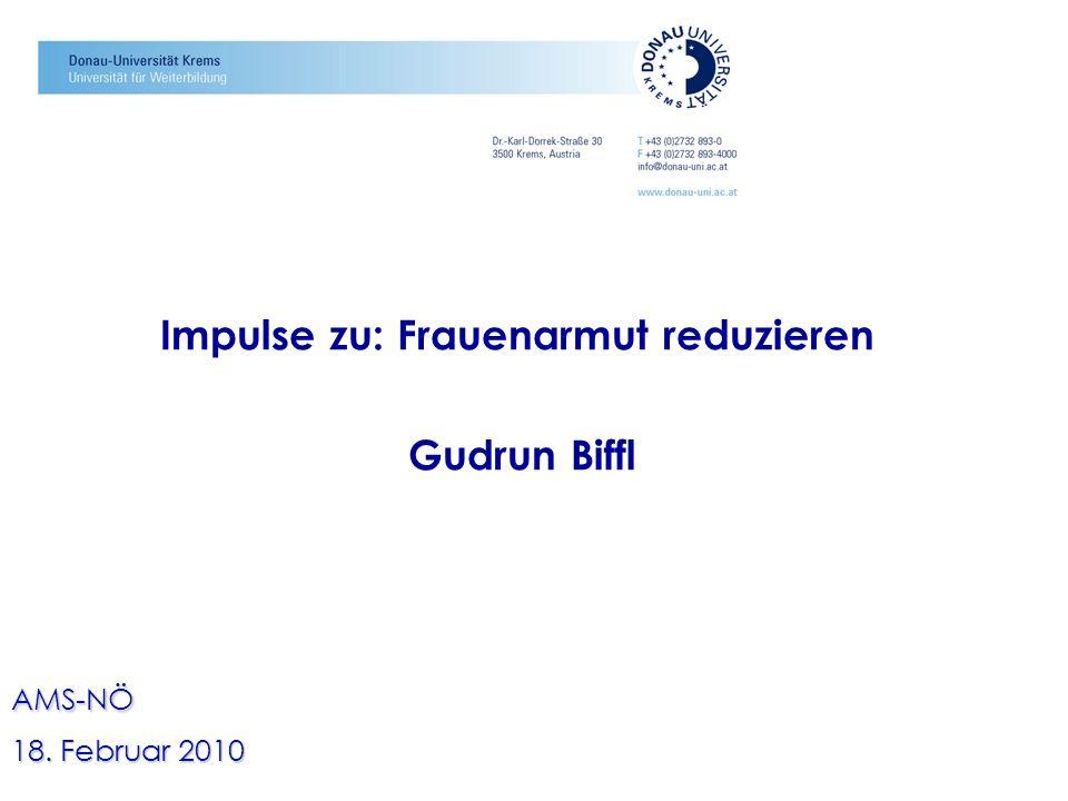 Impulse zu: Frauenarmut reduzieren Gudrun Biffl AMS-NÖ 18. Februar 2010