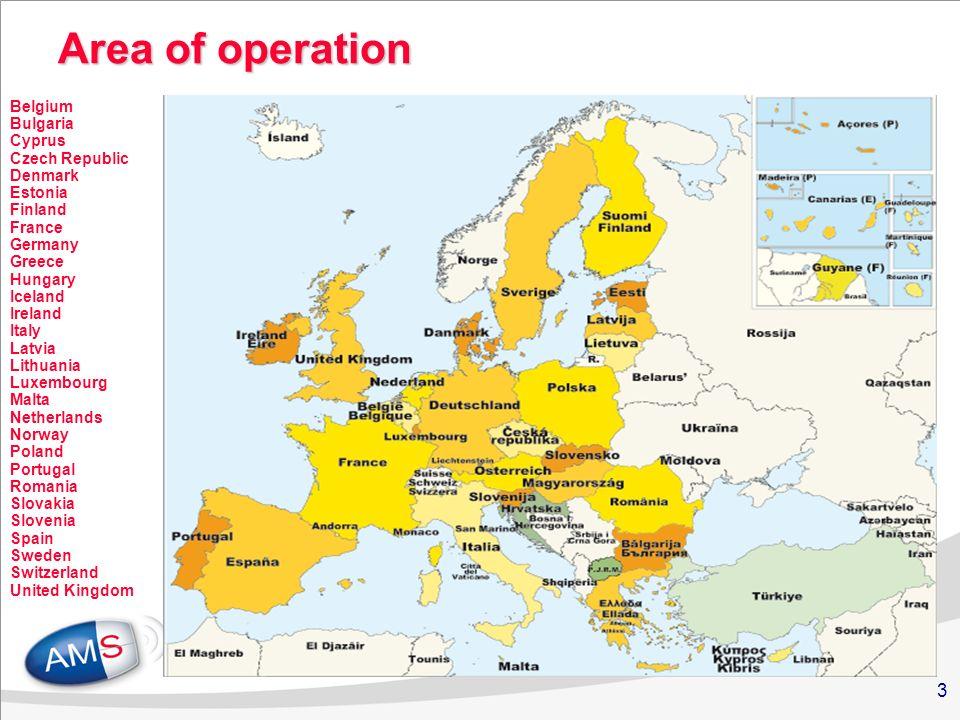 3 Area of operation Belgium Bulgaria Cyprus Czech Republic Denmark Estonia Finland France Germany Greece Hungary Iceland Ireland Italy Latvia Lithuani