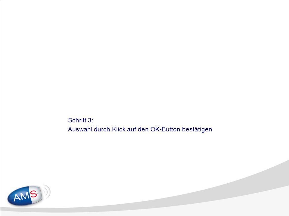 Schritt 3: Auswahl durch Klick auf den OK-Button bestätigen