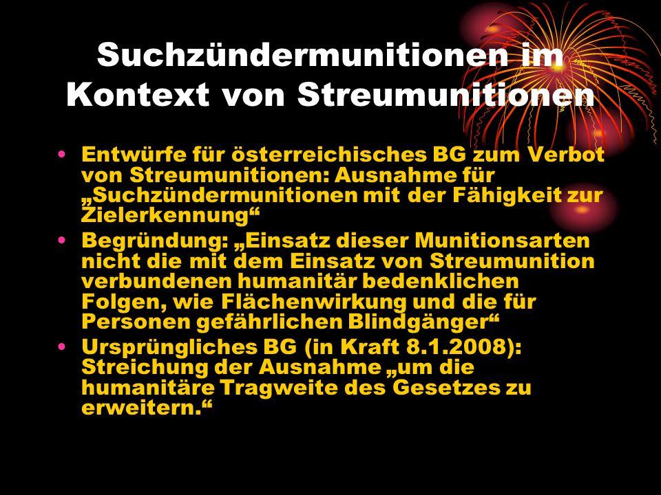Suchzündermunitionen im Kontext von Streumunitionen Entwürfe für österreichisches BG zum Verbot von Streumunitionen: Ausnahme für Suchzündermunitionen