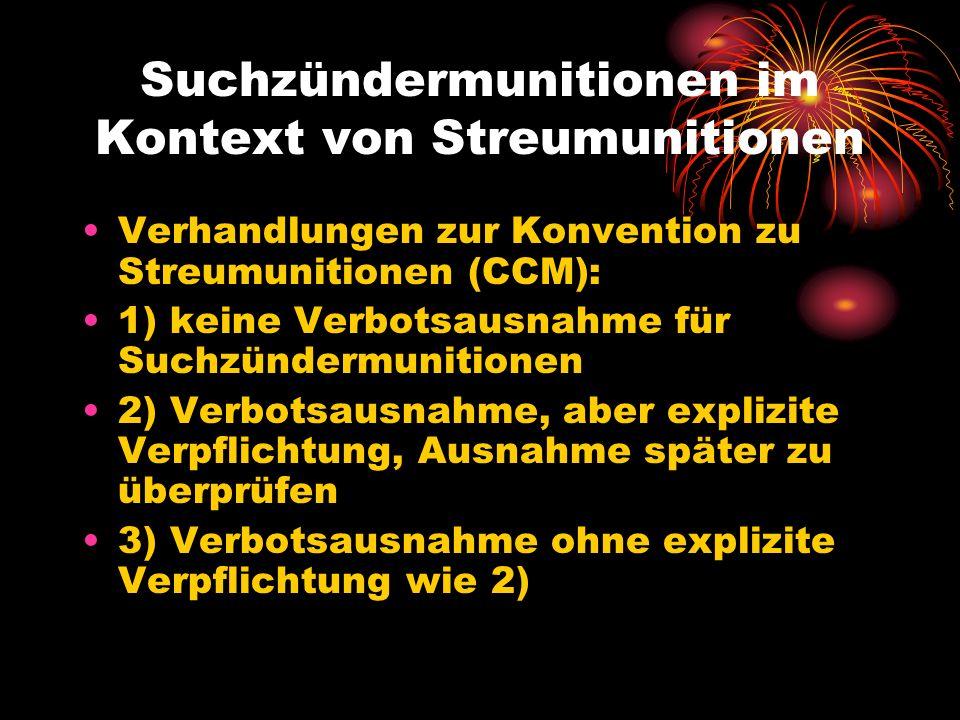 Suchzündermunitionen im Kontext von Streumunitionen Verhandlungen zur Konvention zu Streumunitionen (CCM): 1) keine Verbotsausnahme für Suchzündermuni
