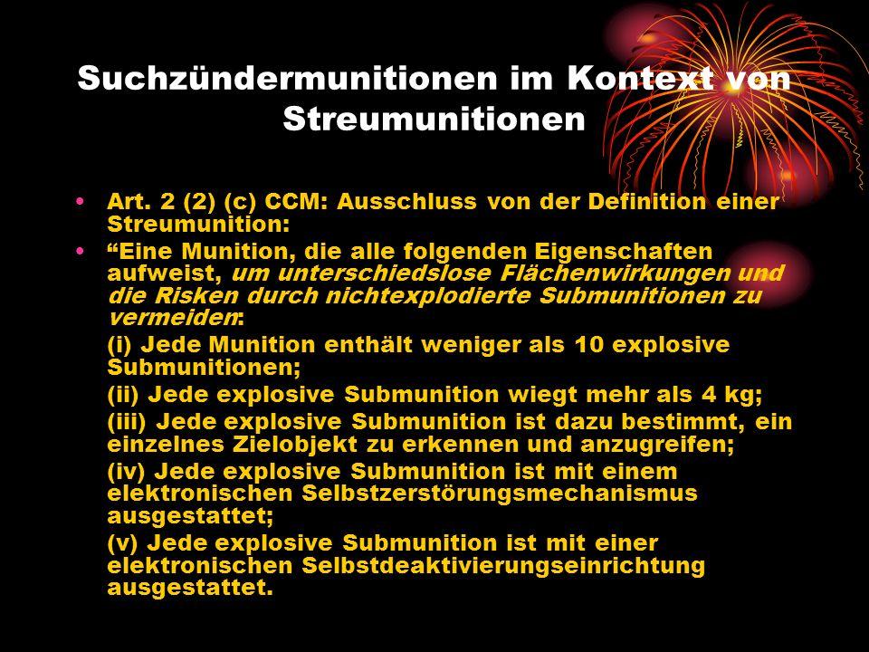 Suchzündermunitionen im Kontext von Streumunitionen Art. 2 (2) (c) CCM: Ausschluss von der Definition einer Streumunition: Eine Munition, die alle fol