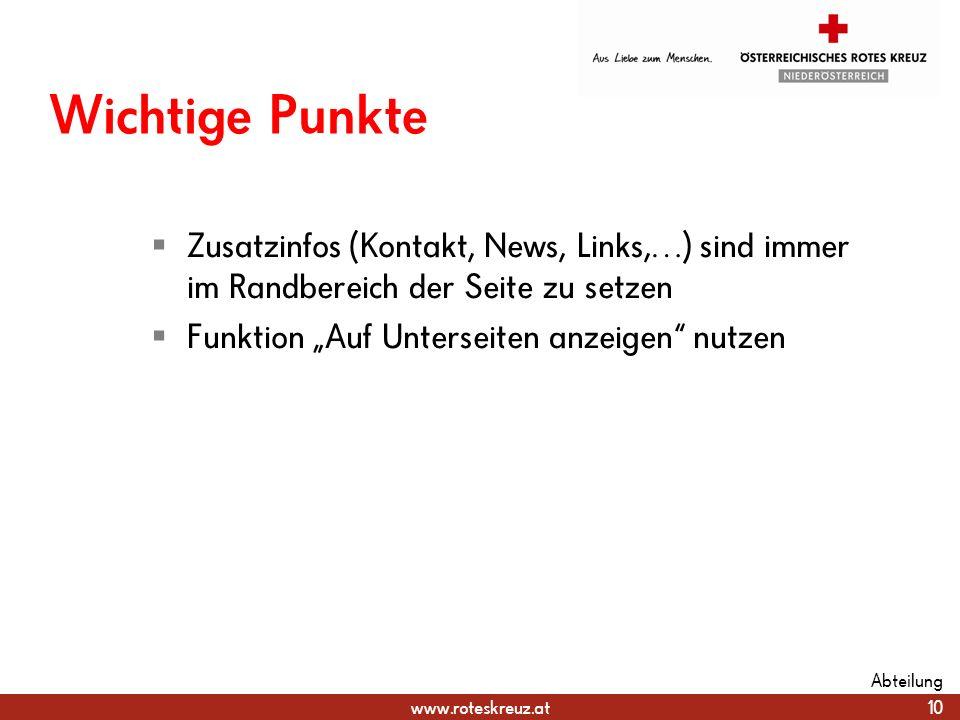 www.roteskreuz.at Wichtige Punkte Zusatzinfos (Kontakt, News, Links,…) sind immer im Randbereich der Seite zu setzen Funktion Auf Unterseiten anzeigen