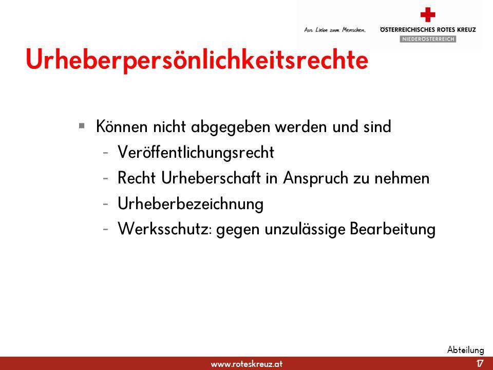 www.roteskreuz.at Urheberpersönlichkeitsrechte Können nicht abgegeben werden und sind - Veröffentlichungsrecht - Recht Urheberschaft in Anspruch zu ne