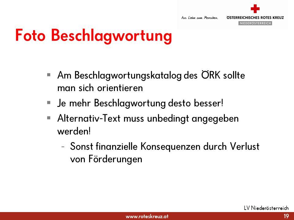 www.roteskreuz.at Foto Beschlagwortung Am Beschlagwortungskatalog des ÖRK sollte man sich orientieren Je mehr Beschlagwortung desto besser! Alternativ