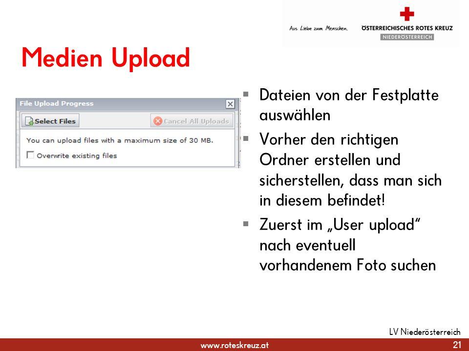 www.roteskreuz.at Medien Upload Dateien von der Festplatte auswählen Vorher den richtigen Ordner erstellen und sicherstellen, dass man sich in diesem