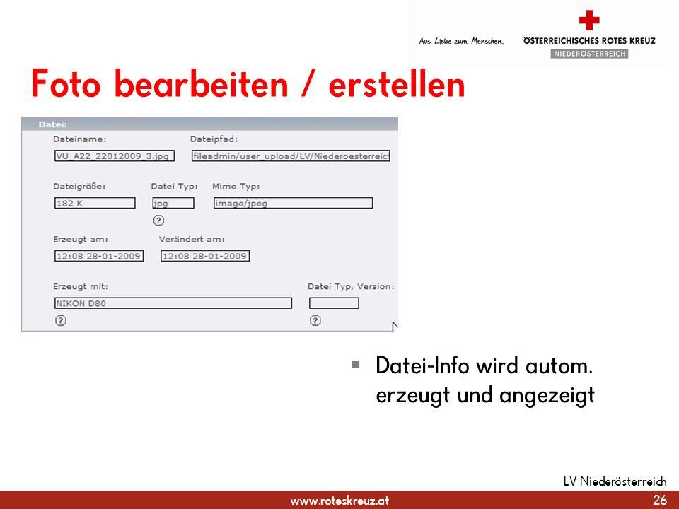 www.roteskreuz.at Foto bearbeiten / erstellen Datei-Info wird autom. erzeugt und angezeigt 26 LV Niederösterreich