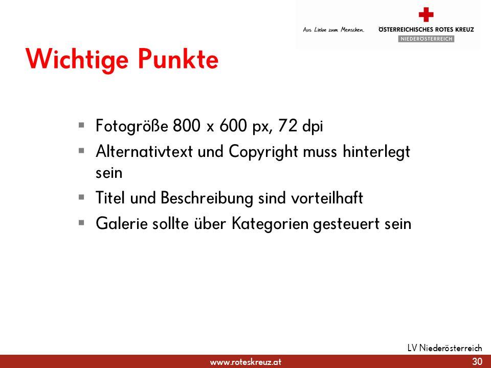 www.roteskreuz.at Wichtige Punkte Fotogröße 800 x 600 px, 72 dpi Alternativtext und Copyright muss hinterlegt sein Titel und Beschreibung sind vorteil
