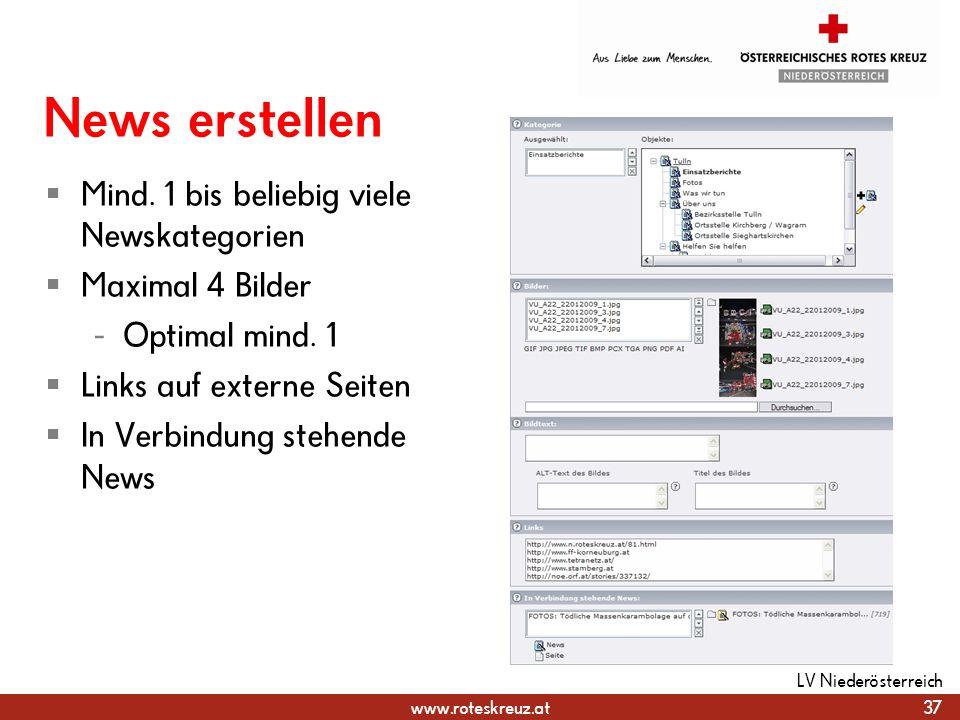 www.roteskreuz.at News erstellen Mind. 1 bis beliebig viele Newskategorien Maximal 4 Bilder - Optimal mind. 1 Links auf externe Seiten In Verbindung s