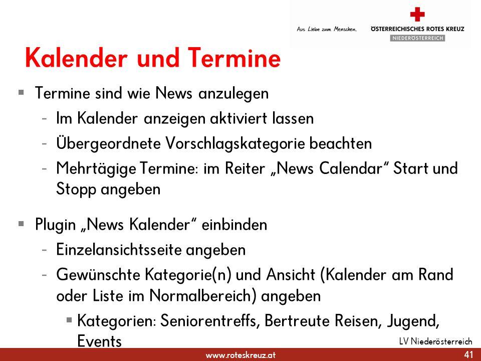 www.roteskreuz.at Kalender und Termine Termine sind wie News anzulegen - Im Kalender anzeigen aktiviert lassen - Übergeordnete Vorschlagskategorie bea
