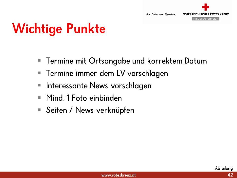 www.roteskreuz.at Wichtige Punkte Termine mit Ortsangabe und korrektem Datum Termine immer dem LV vorschlagen Interessante News vorschlagen Mind. 1 Fo