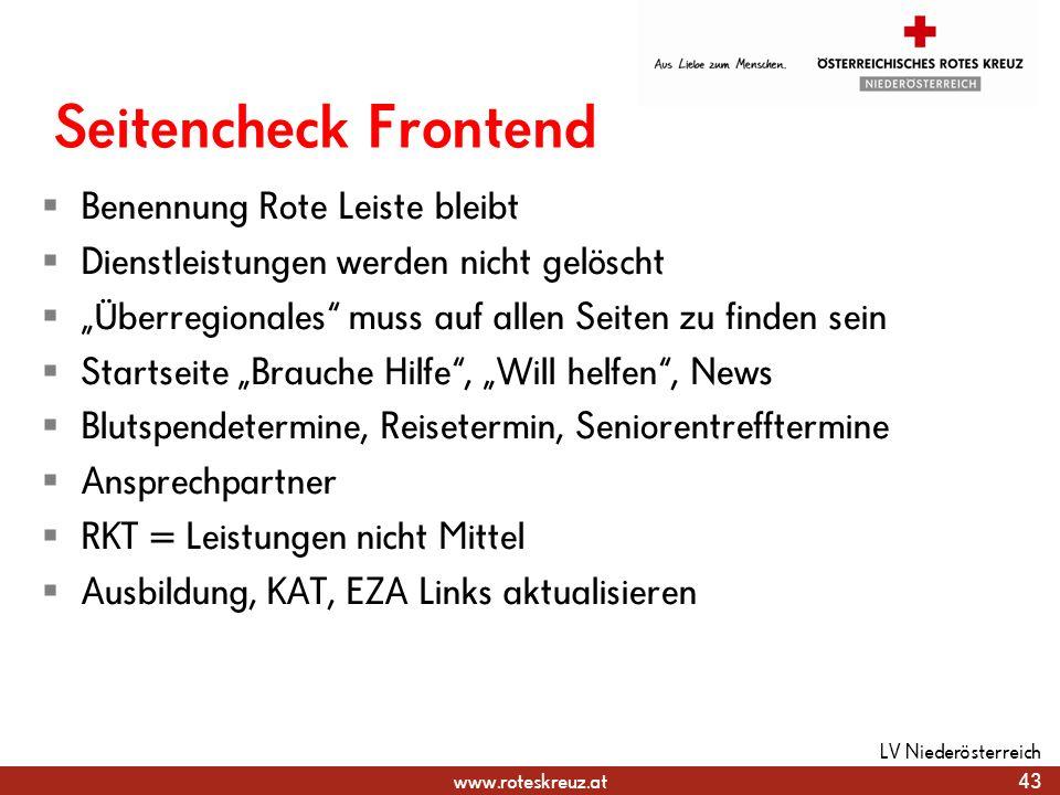 www.roteskreuz.at Seitencheck Frontend Benennung Rote Leiste bleibt Dienstleistungen werden nicht gelöscht Überregionales muss auf allen Seiten zu fin