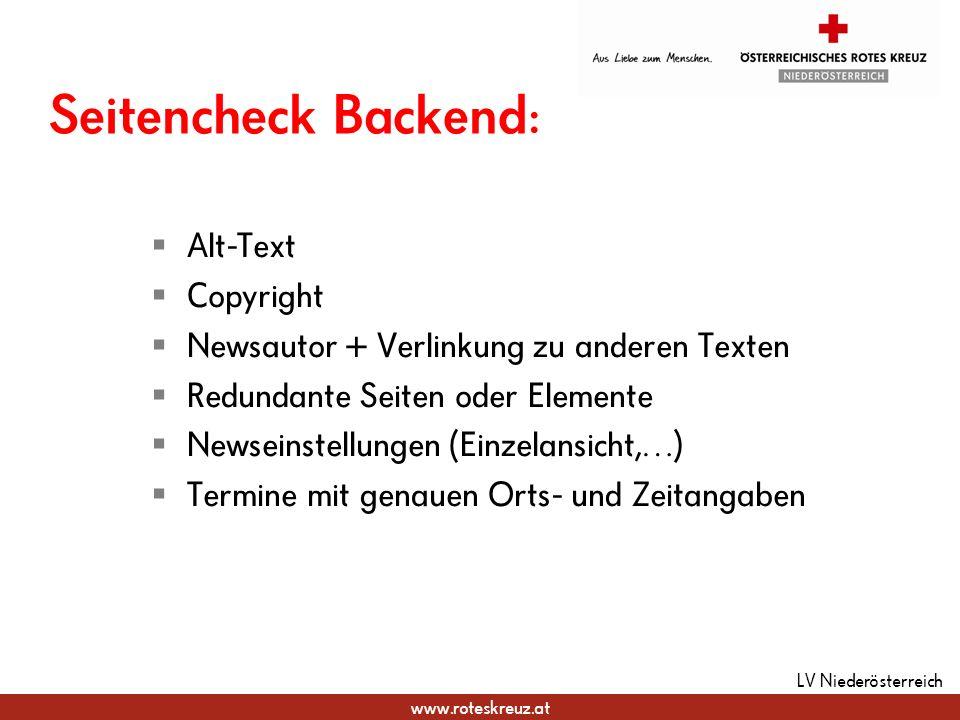 www.roteskreuz.at Seitencheck Backend: Alt-Text Copyright Newsautor + Verlinkung zu anderen Texten Redundante Seiten oder Elemente Newseinstellungen (