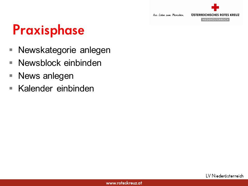 www.roteskreuz.at Praxisphase LV Niederösterreich Newskategorie anlegen Newsblock einbinden News anlegen Kalender einbinden