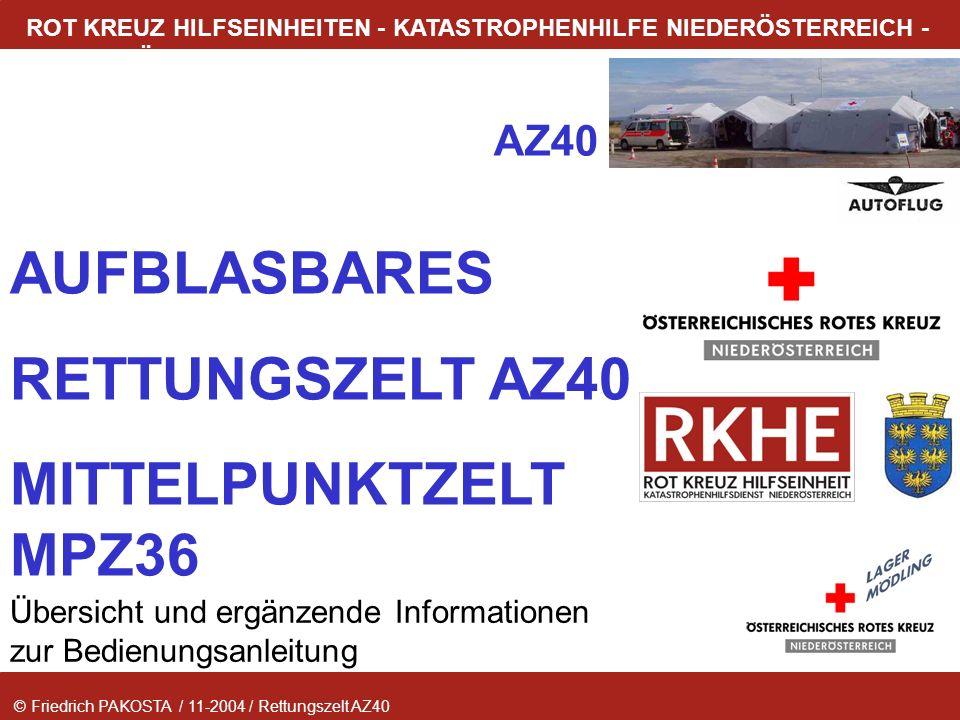 © Friedrich PAKOSTA / 11-2004 / Rettungszelt AZ40 RETTUNGSZELT AZ40 ROT KREUZ HILFSEINHEITEN - KATASTROPHENHILFE NIEDERÖSTERREICH - LAGER MÖDLING Über
