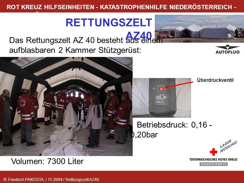 © Friedrich PAKOSTA / 11-2004 / Rettungszelt AZ40 RETTUNGSZELT AZ40 ROT KREUZ HILFSEINHEITEN - KATASTROPHENHILFE NIEDERÖSTERREICH - LAGER MÖDLING Das
