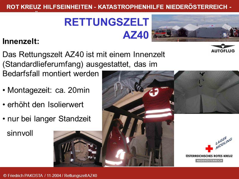 © Friedrich PAKOSTA / 11-2004 / Rettungszelt AZ40 RETTUNGSZELT AZ40 ROT KREUZ HILFSEINHEITEN - KATASTROPHENHILFE NIEDERÖSTERREICH - LAGER MÖDLING Inne