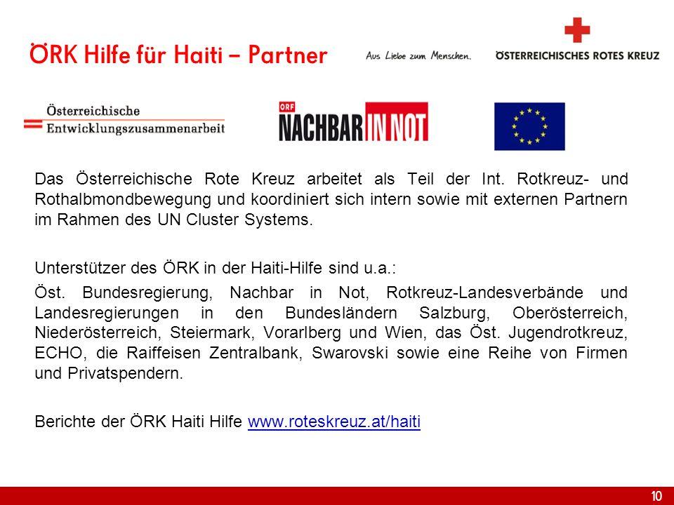 ÖRK Hilfe für Haiti – Partner Das Österreichische Rote Kreuz arbeitet als Teil der Int. Rotkreuz- und Rothalbmondbewegung und koordiniert sich intern