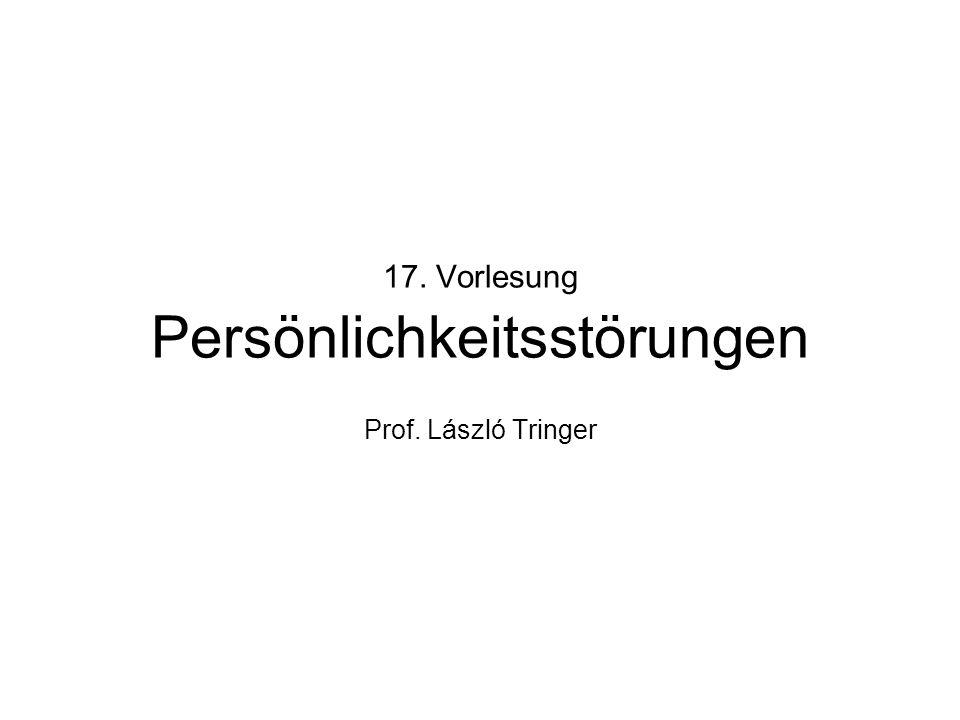 17. Vorlesung Persönlichkeitsstörungen Prof. László Tringer
