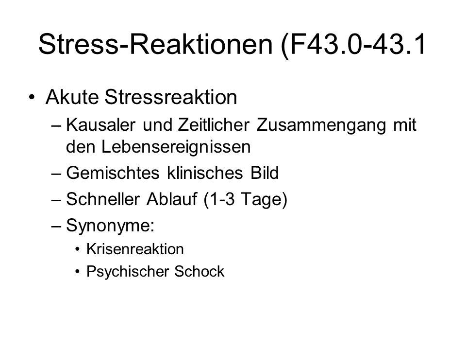 Stress-Reaktionen (F43.0-43.1 Akute Stressreaktion –Kausaler und Zeitlicher Zusammengang mit den Lebensereignissen –Gemischtes klinisches Bild –Schnel