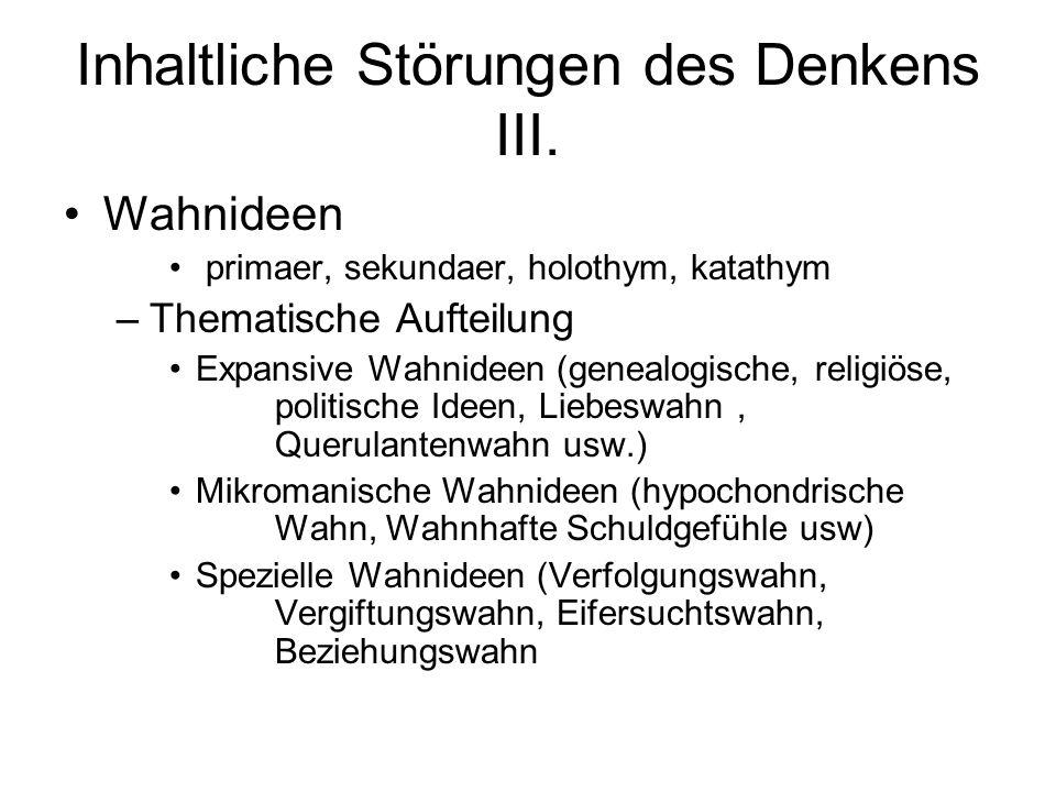 Inhaltliche Störungen des Denkens III.