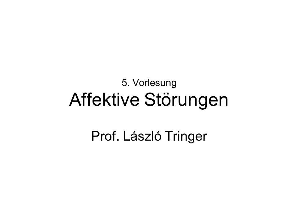 5. Vorlesung Affektive Störungen Prof. László Tringer