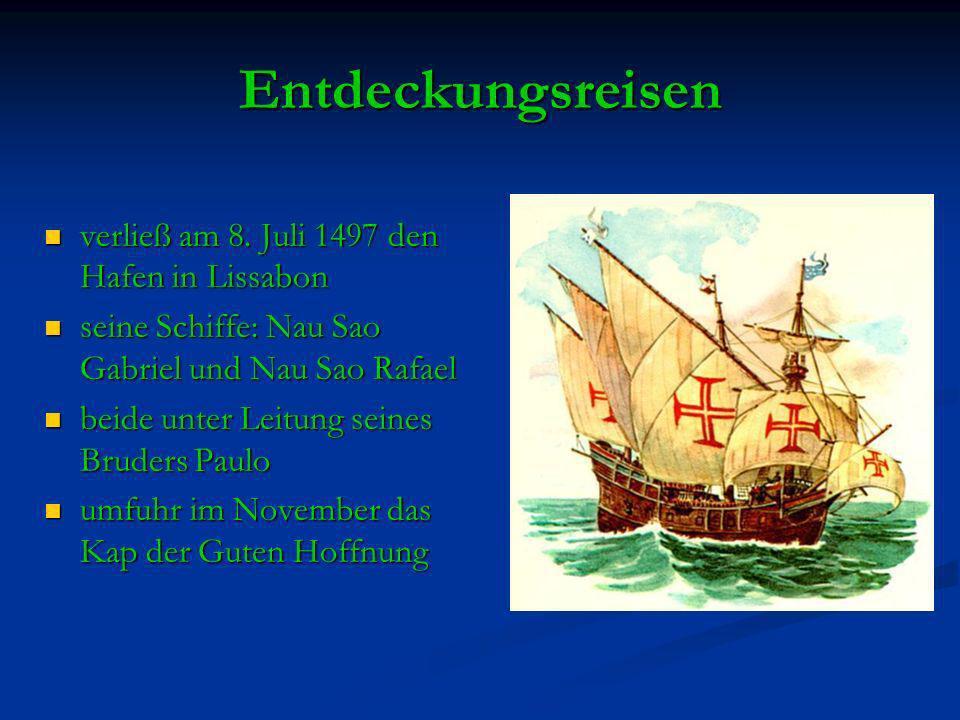 Entdeckungsreisen verließ am 8. Juli 1497 den Hafen in Lissabon verließ am 8. Juli 1497 den Hafen in Lissabon seine Schiffe: Nau Sao Gabriel und Nau S