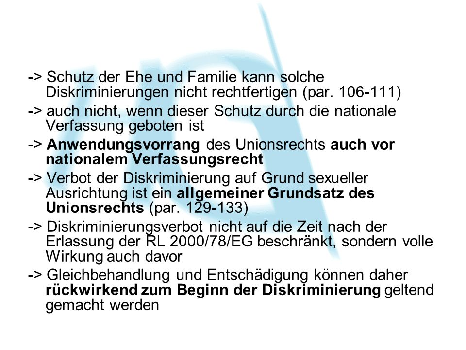 -> Schutz der Ehe und Familie kann solche Diskriminierungen nicht rechtfertigen (par.