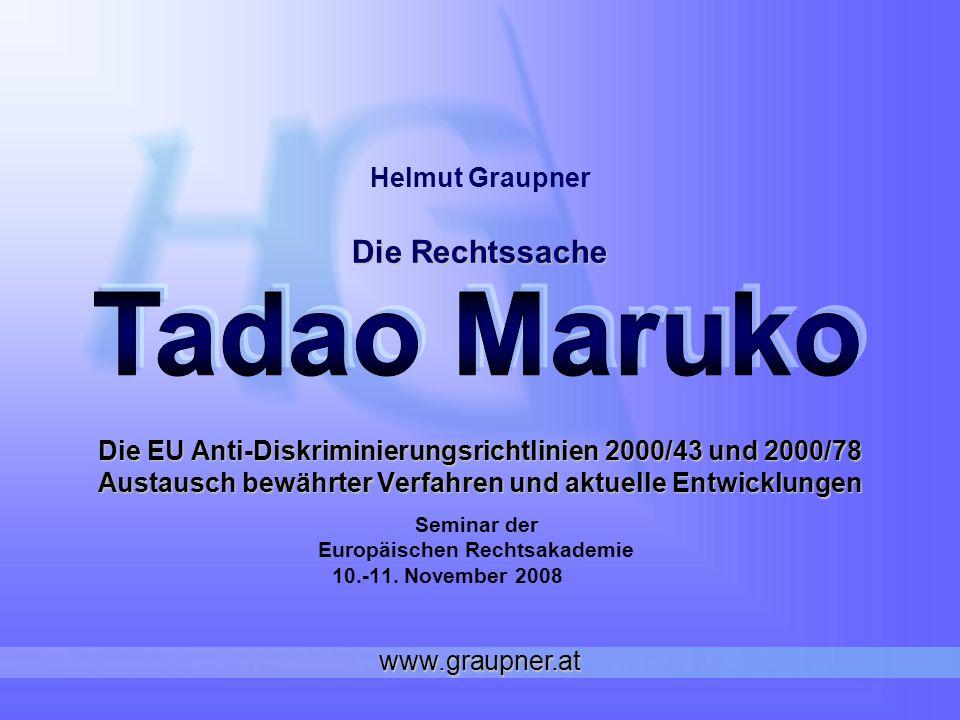 Die EU Anti-Diskriminierungsrichtlinien 2000/43 und 2000/78 Austausch bewährter Verfahren und aktuelle Entwicklungen Seminar der Europäischen Rechtsakademie 10.-11.