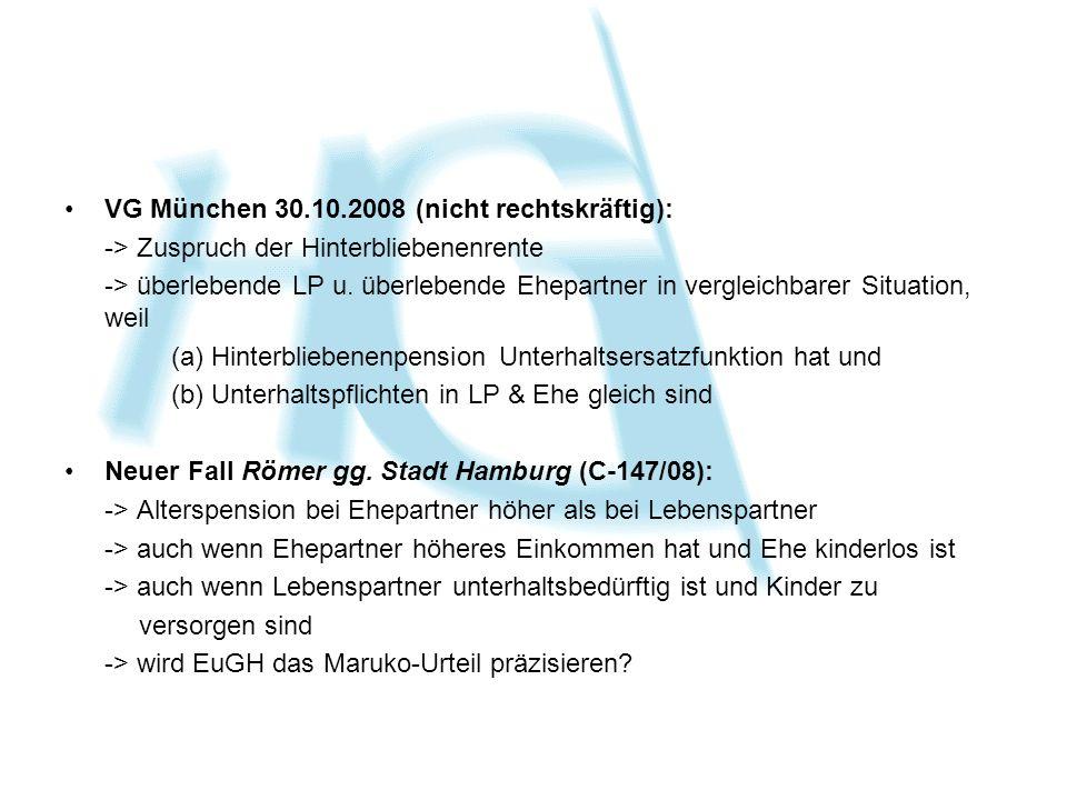 VG München 30.10.2008 (nicht rechtskräftig): -> Zuspruch der Hinterbliebenenrente -> überlebende LP u.