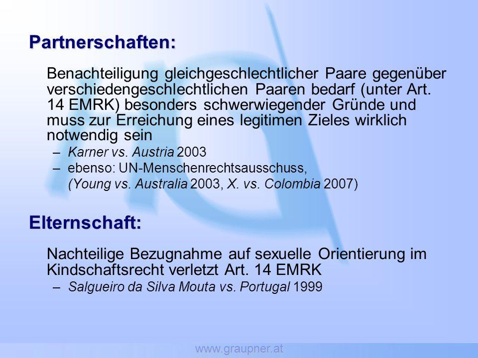 www.graupner.at Partnerschaften: Benachteiligung gleichgeschlechtlicher Paare gegenüber verschiedengeschlechtlichen Paaren bedarf (unter Art. 14 EMRK)