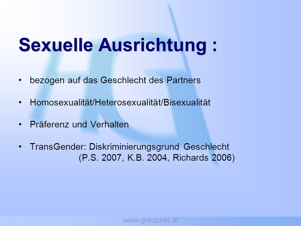 www.graupner.at Sexuelle Ausrichtung: Sexuelle Ausrichtung : bezogen auf das Geschlecht des Partners Homosexualität/Heterosexualität/Bisexualität Präf
