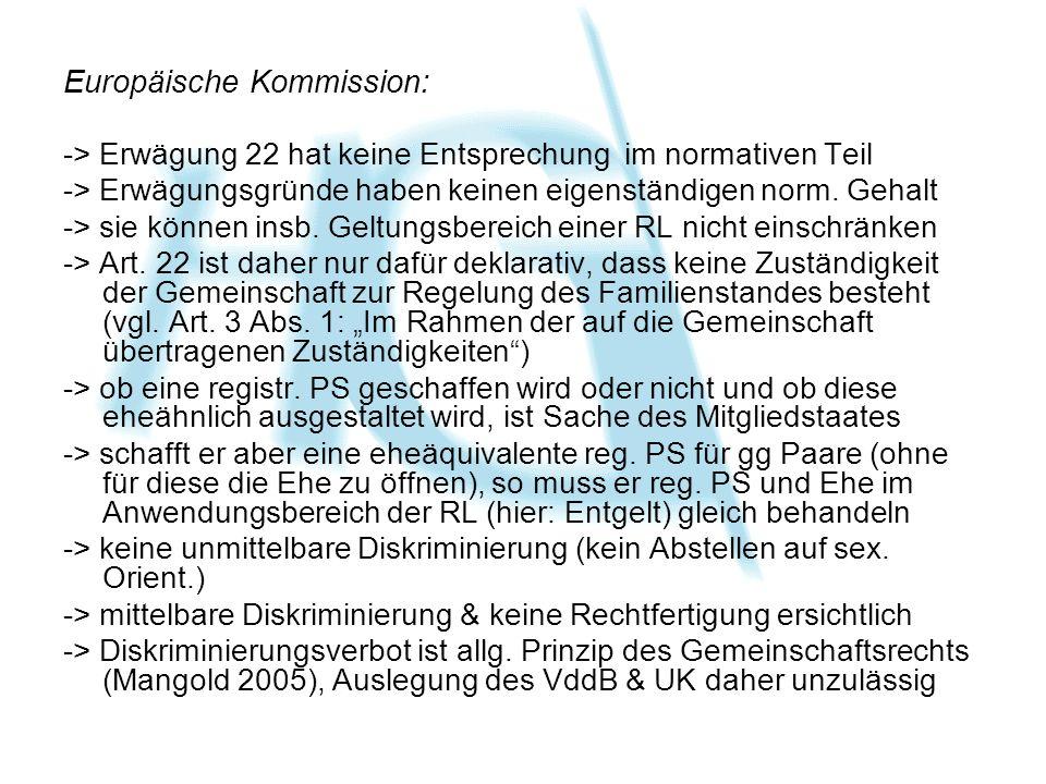 Europäische Kommission: -> Erwägung 22 hat keine Entsprechung im normativen Teil -> Erwägungsgründe haben keinen eigenständigen norm. Gehalt -> sie kö