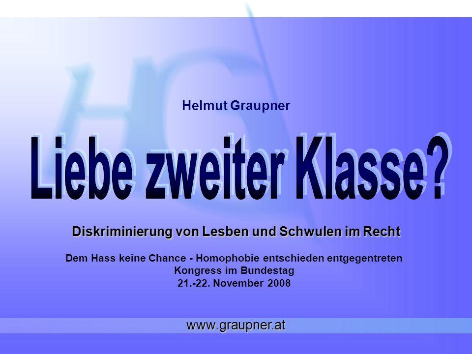 Diskriminierung von Lesben und Schwulen im Recht Dem Hass keine Chance - Homophobie entschieden entgegentreten Kongress im Bundestag 21.-22. November