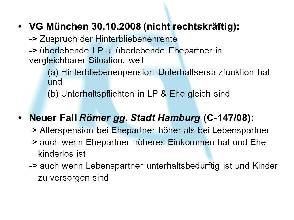 VG München 30.10.2008 (nicht rechtskräftig): -> Zuspruch der Hinterbliebenenrente -> überlebende LP u. überlebende Ehepartner in vergleichbarer Situat
