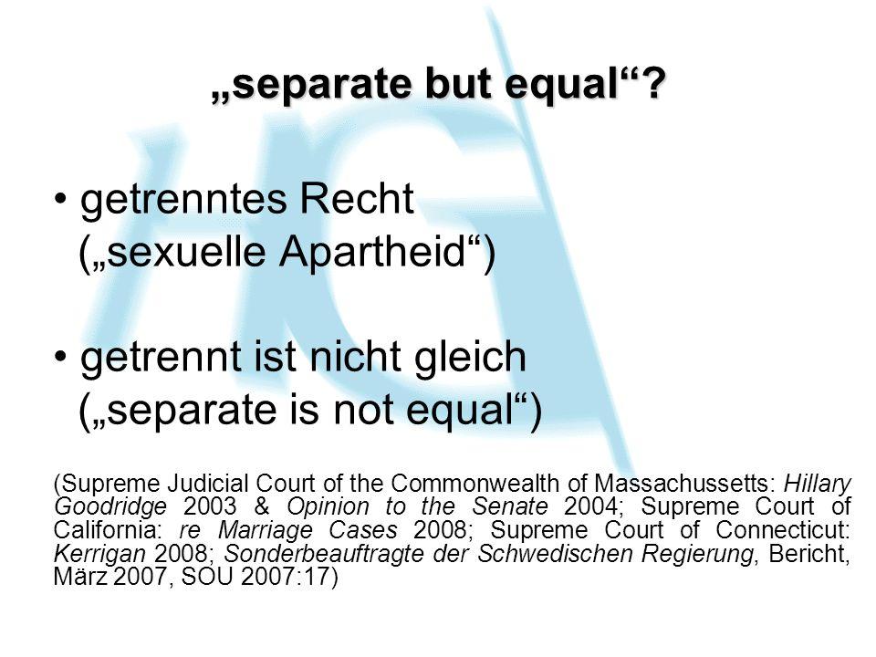 separate but equal? getrenntes Recht (sexuelle Apartheid) getrennt ist nicht gleich (separate is not equal) (Supreme Judicial Court of the Commonwealt