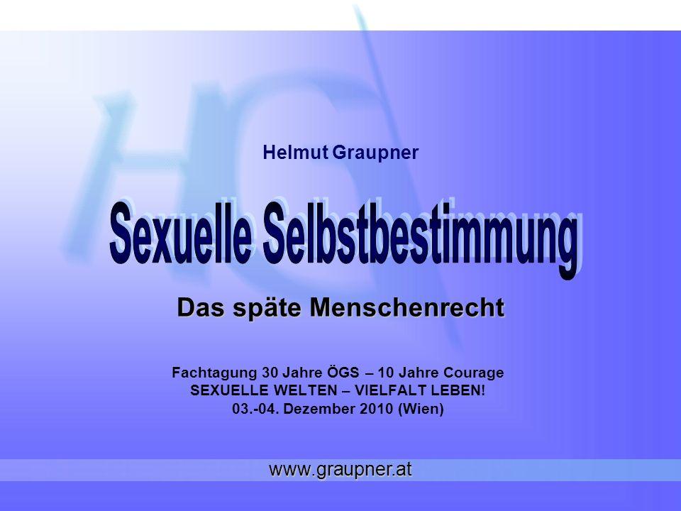 Das späte Menschenrecht Fachtagung 30 Jahre ÖGS – 10 Jahre Courage SEXUELLE WELTEN – VIELFALT LEBEN.