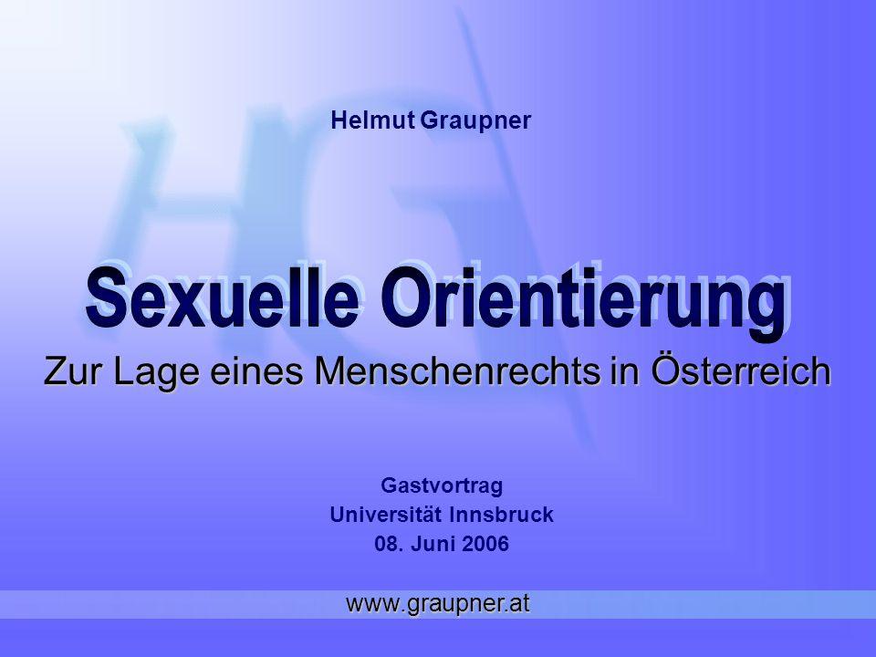 Zur Lage eines Menschenrechts in Österreich Gastvortrag Universität Innsbruck 08. Juni 2006 Helmut Graupner www.graupner.at
