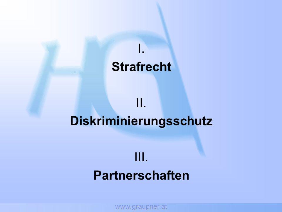 www.graupner.at I. Strafrecht II. Diskriminierungsschutz III. Partnerschaften