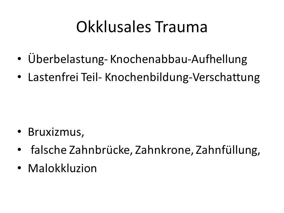 Okklusales Trauma Überbelastung- Knochenabbau-Aufhellung Lastenfrei Teil- Knochenbildung-Verschattung Bruxizmus, falsche Zahnbrücke, Zahnkrone, Zahnfü