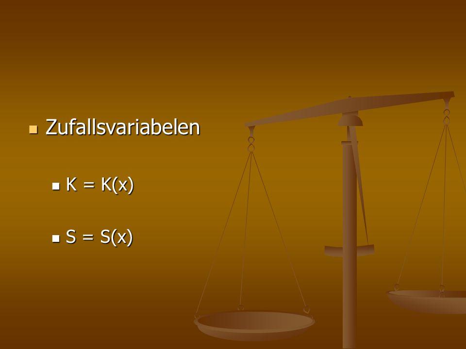 Zufallsvariabelen Zufallsvariabelen K = K(x) K = K(x) S = S(x) S = S(x)